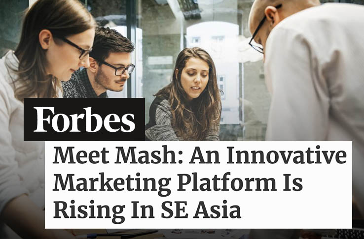 Forbes: Meet Mash – An Innovative Marketing Platform Is Rising In SE Asia