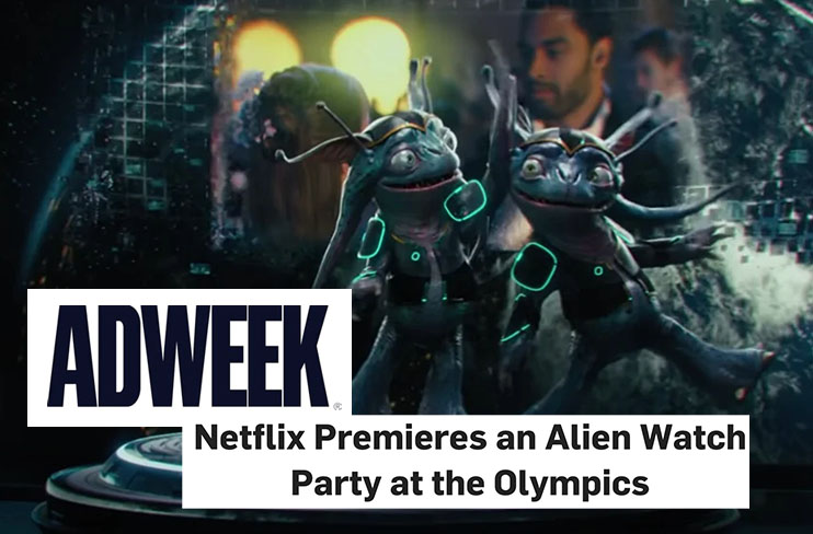 Adweek: Netflix Premieres an Alien Watch Party at the Olympics