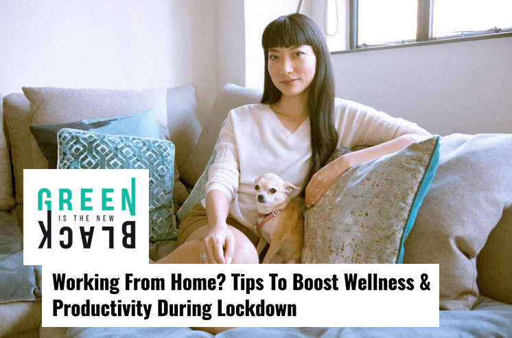 GITNB: Working From Home? Tips To Boost Wellness & Productivity During Lockdown